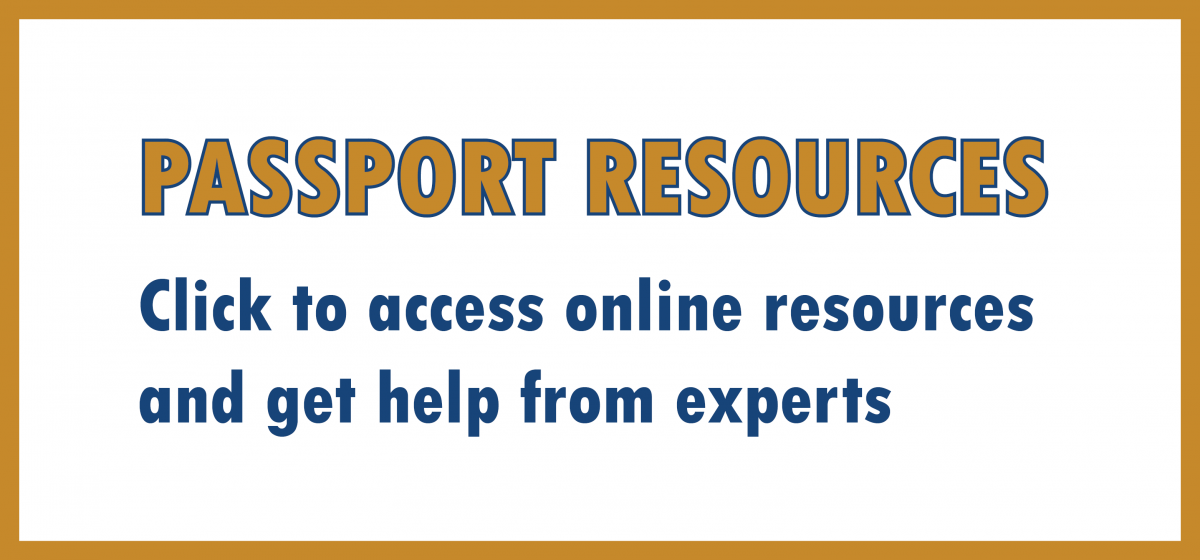 Passport Resources Click to access online resources and get help from experts